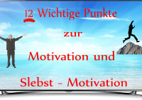 12 Punkte zur Motivation und Selbstmotivation